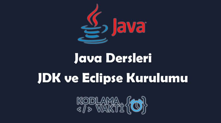 Java Dersleri #3 - Java JDK ve Eclipse Kurulumu