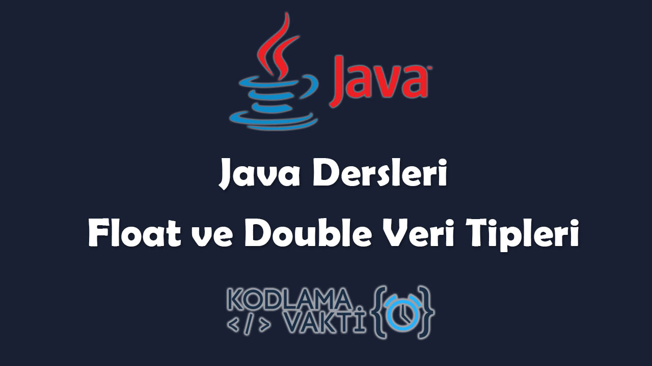 Java Dersleri #10 - Float ve Double Veri Tipleri